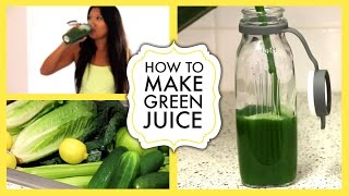 How To Make Healthy Green Juice