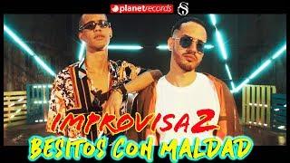 IMPROVISA2 - Besitos Con Maldad ( by Rou Roff) Pop Latino Cubaton 2019