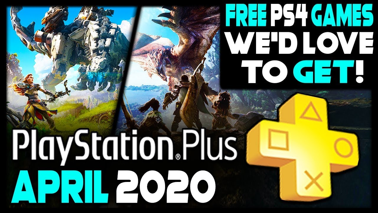 Ps Plus April 2020 Free Ps4 Games We D Love To Get Youtube