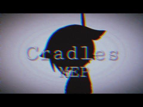   †Cradles†  MEP COMPLETO  Especial 1,050 Subs!  