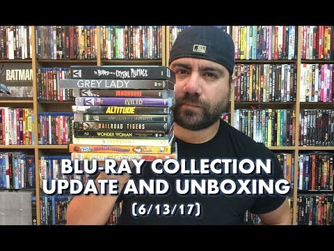 BLU-RAY COLLECTION UPDATE AND UNBOXING (6/13/17)