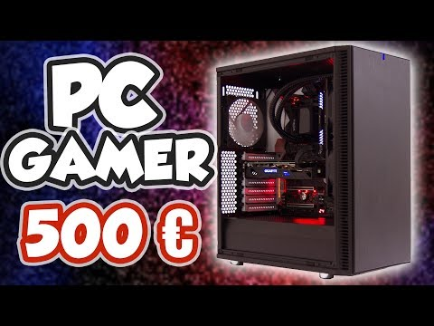 PC GAMER A 500€ !!! ( CONFIG GAMING PAS CHERE )