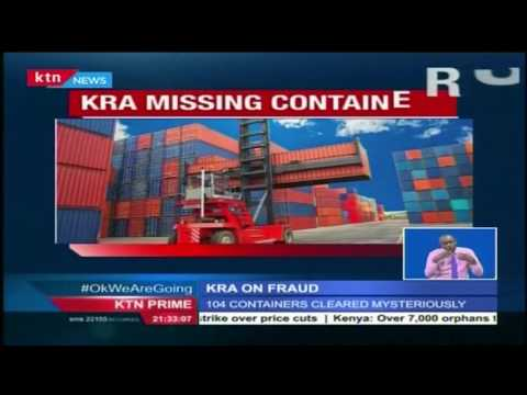 Kenya revenue authority cannot account for 104 containers at the port of Mombasa