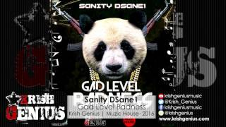Sanity DSane1 - Gad Level Badness - April 2016