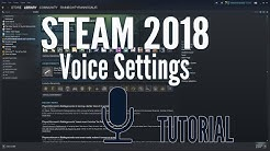 Steam 2018 Voice Settings Tutorial