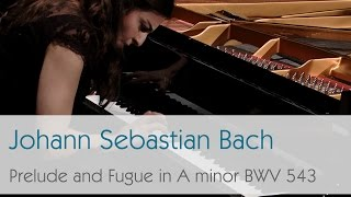 Johann Sebastian Bach - Prelude and Fugue in A minor BWV 543 - Violetta Khachikyan