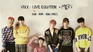 VIXX (빅스) - LOVE EQUATION (이별공식) || LYRICS [HAN/ROM/ENG]