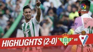 Resumen de Real Betis vs SD Eibar (2-0)