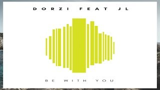 Dorzi feat JL - Be With You