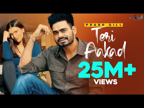 teri-aakad---official-music-video-|-prabh-gill-|-latest-punjabi-songs-2018
