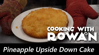 Pineapple Upside Down Cake - Cooking with Rowan