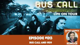 The Front Lounge #013 - Bus Call and 1929