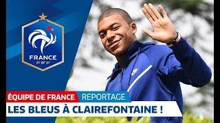 Equipe de France : Les Bleus à Clairefontaine I FFF 2018 thumbnail
