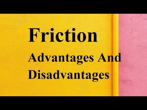 Friction Advantages And Disadvantages