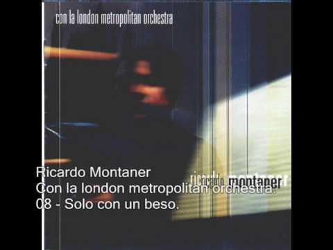 Ricardo Montaner - Solo con un beso - Con la london metropolitan orchestra.
