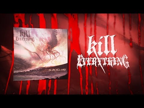 KILL EVERYTHING - KILL EVERYTHING [OFFICIAL LYRIC VIDEO] (2018) SW EXCLUSIVE