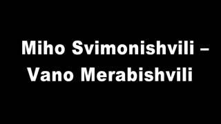 A telephone conversation between Miho Svimonishvili and Vano Merabishvili. conv.2