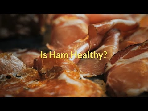 Is Ham Healthy? Should I Be Eating Ham?