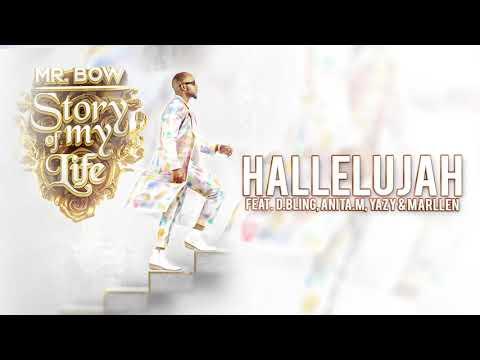 04- Mr- Bow- Hallelujah- feat Dama do Bling, Anita M, Yazy, Marllen Official Audio Prod. by Dj Angel