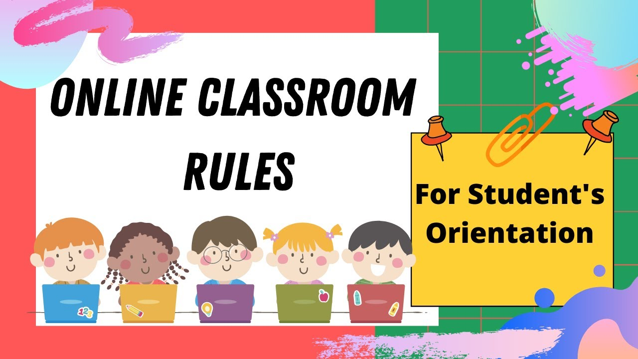 ONLINE CLASSROOM RULES (STUDENTS'S ORIENTATION) # ...