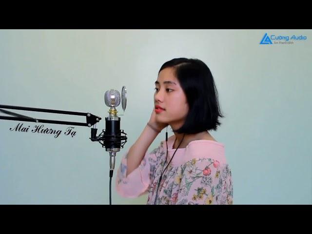 Người Ta Nói | Mai Hương | Micro Thu Âm TIANYUN TY K16, Sound Card XOX K10