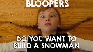 Bloopers! Do You Want To Build a Snowman Real Life Anna