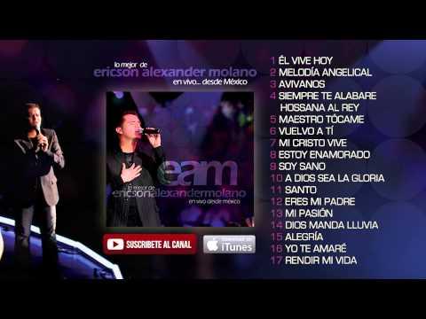 Lo Mejor de EAM en vivo desde México [ Álbum completo ] - Ericson Alexander Molano