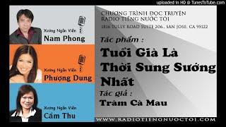 Tuổi Già Là Thời Sung Sướng Nhất  - Tràm Cà Mau | Nam Phong - Phượng Dung diễn đọc