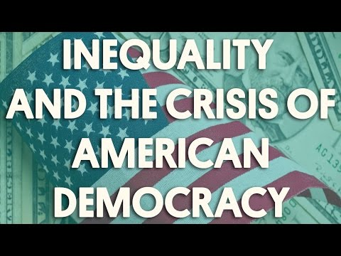 Inequality and the Crisis of American Democracy