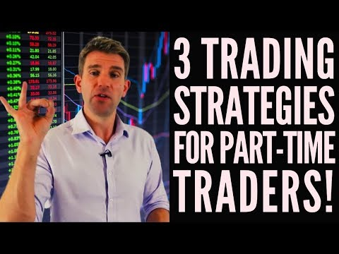 3 Trading Strategies for Part-Time Traders 👍