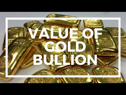 The Value of Gold Bullion - Do you Understand the Value of Gold Bars