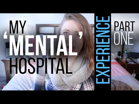 My Psychiatric Hospital Experience - Part 1