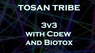 Tosan Tribe - 3v3 with Cdew and Biotox 1