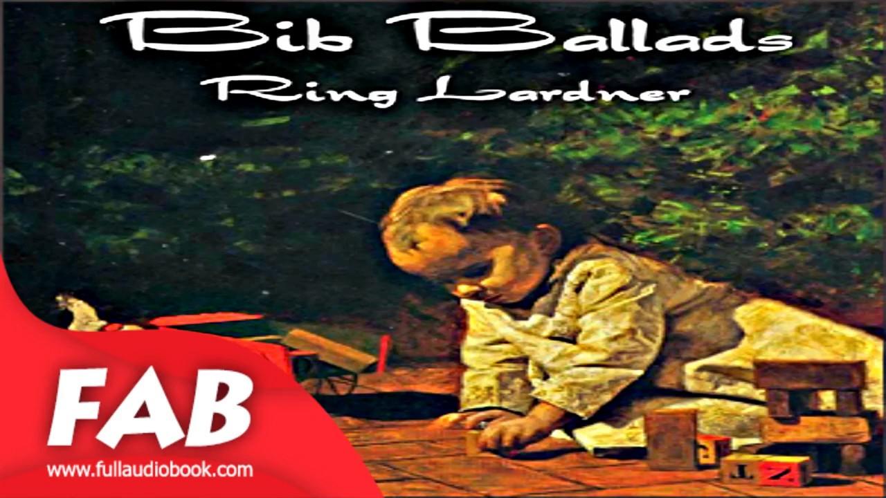 Bib Ballads Full Audiobook By Ring Lardner By Single Author Fiction