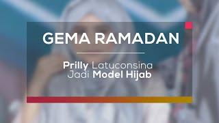 Prilly Latuconsina Jadi Model Hijab (Gema Ramadan)