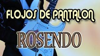 COMO TOCAR FLOJOS DE PANTALON/ROSENDO (CON TABS Y SOLO)