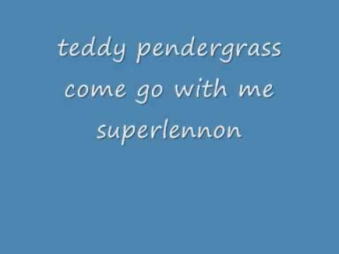 teddy pendergrass come go with me