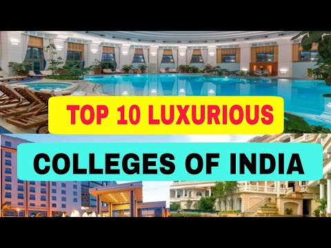 TOP 10 LUXURIOUS COLLEGES OF INDIA   5 STAR HOTEL   IIT   NIT   RAJMAHAL JAISA COLLEGE   BIG COLLEGE