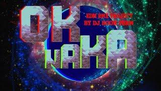 O.k. Na Ka (o.k.นะคะ) - Edm Rmx Project By Dj Boon Perm