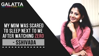 My mom was scared to sleep next to me after watching Zero - Sshivada