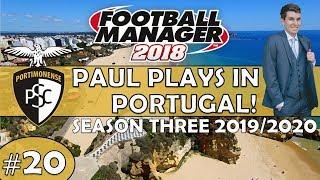 Paul Plays in Portugal | #20 Déjà vu | Football Manager 2018