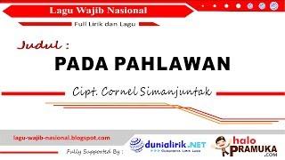 PADA PAHLAWAN + Lirik - Lagu Wajib Nasional Ciptaan C Simanjuntak