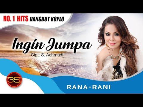 Rana Rani - Ingin Jumpa