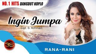 Rana Rani - Ingin Jumpa [Official Music Video]