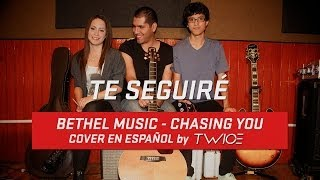 Bethel Music - Chasing you (Te seguiré) (cover en español by TWICE)