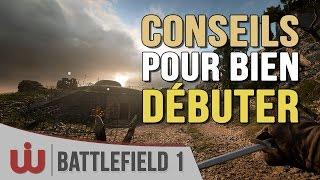 Guide : Comment Bien Débuter sur Battlefield 1