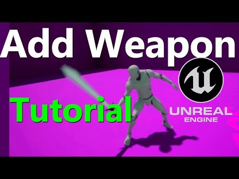 Unreal Engine 4: add weapon to your character (EASY)