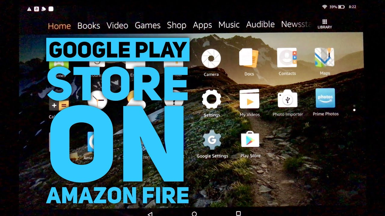 """How to install the Google Play Store on the Amazon Fire HD10 10"""" Tablet"""