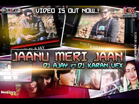 Jaanu Meri Jaan Dj Ajay & Karan Vfx Remix