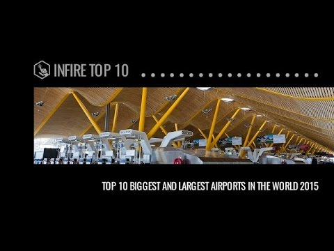 Top 10 Biggest And Largest Airports In The World 2015 - Infire Top 10